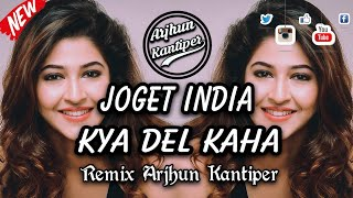 Download JOGET INDIA TERBARU KYA DEL KAHA REMIX BY ARJHUN KANTIPER 😍