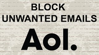 How to block Spam (unwanted emails) in AOL Mail
