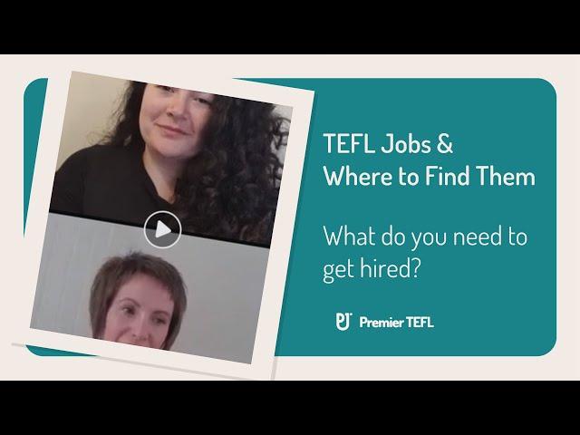 Webinar Replay: TEFL Jobs & Where to Find them   Premier TEFL