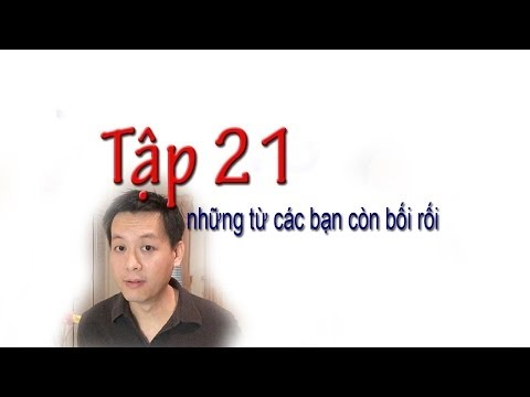 Tap 21: Phat Am Tieng Anh: Nhung tu cac ban con boi roi