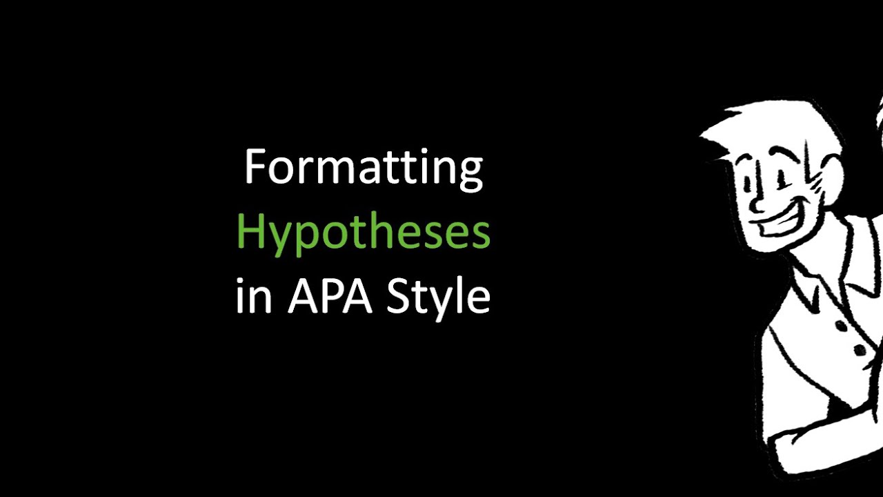 Formatting Hypotheses In Apa Style Youtube