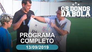Os Donos da Bola - 13/09/2019 - Programa completo