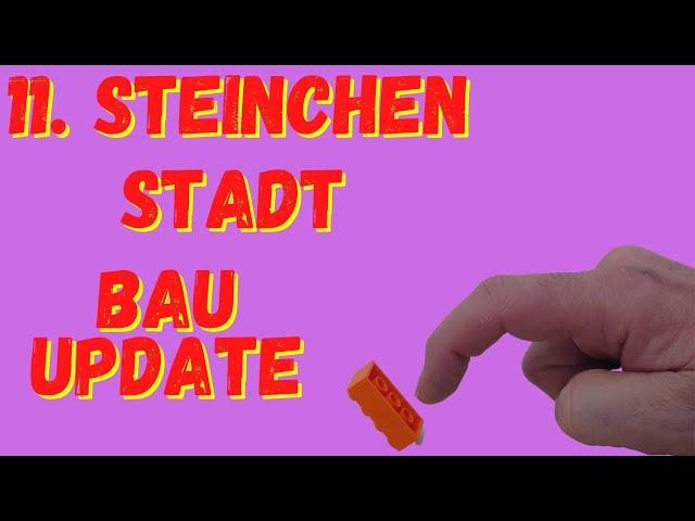 Steinchen Stadt Bauen Update Nummer 11