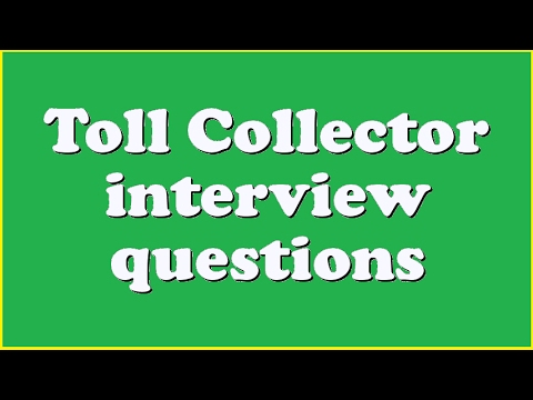 Toll Collector  questions