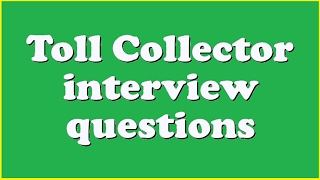 Toll Collector interview questions