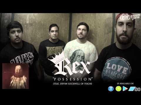 REX - Possession (Ft. Devin Sockwell of FEIGN)