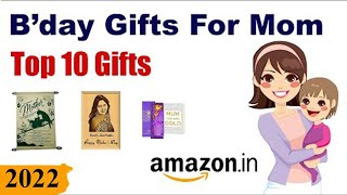 Top 10 Birthday Gifts For Mom In India (2019)  || Best Gifts For Mom On Birthday In India