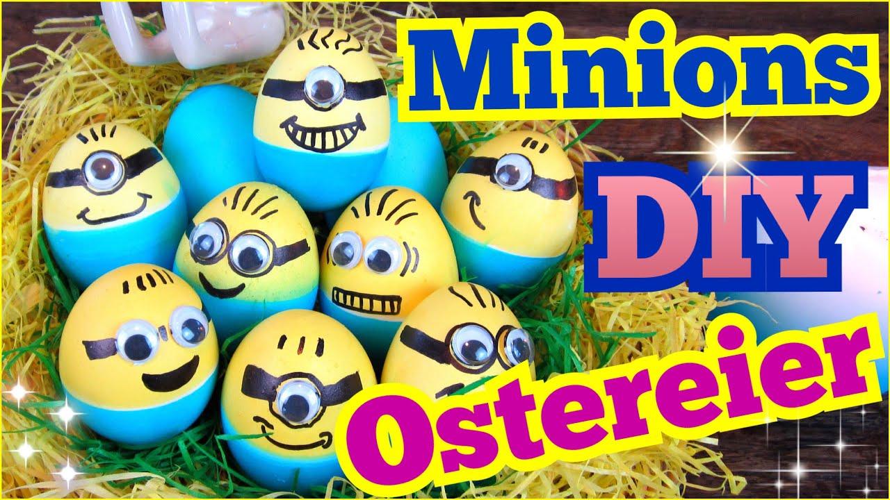 MINIONS Ostereier ♥ DIY Ostern ♥ Ostereier färben mal anders ...