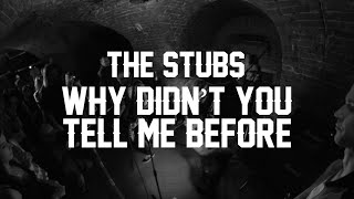 The Stubs - Why Didn