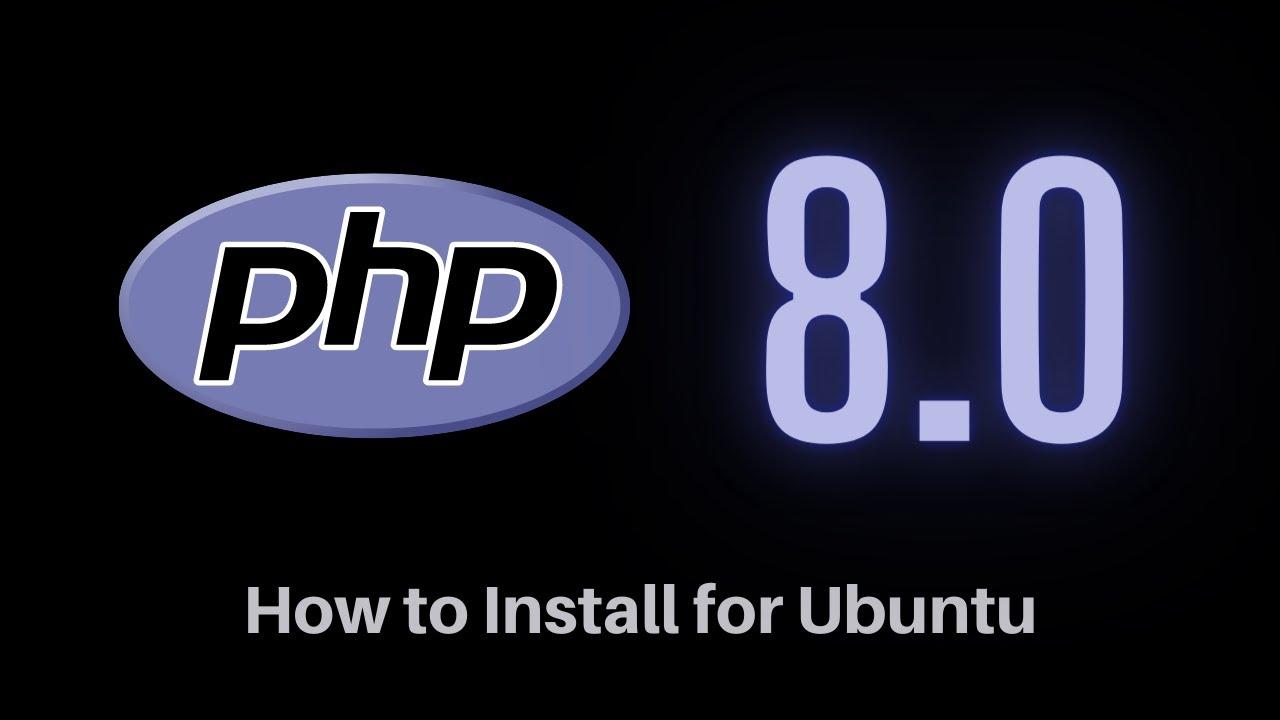 How to Install PHP 8.0 on Ubuntu