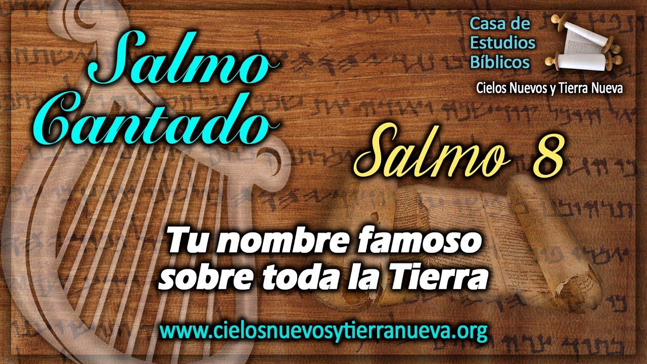 Salmo 8 Cantado - Tu nombre famoso sobre toda la Tierra