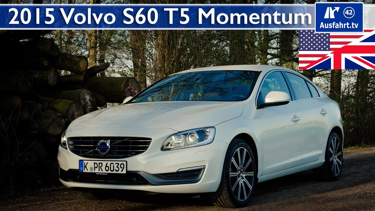 2015 Volvo S60 T5 Momentum Test Test Drive And In Depth Car Review English
