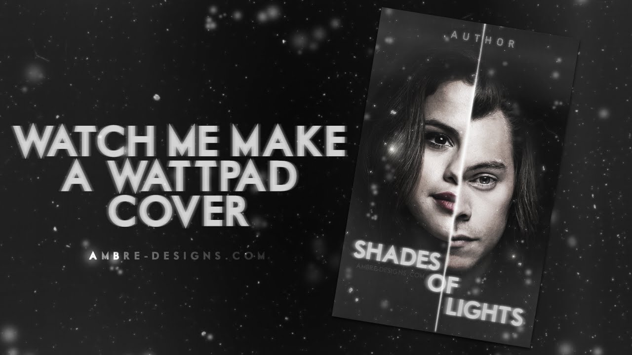 Wattpad Book Cover : Wattpad shades of lights book cover youtube