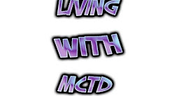 Living With Mctd