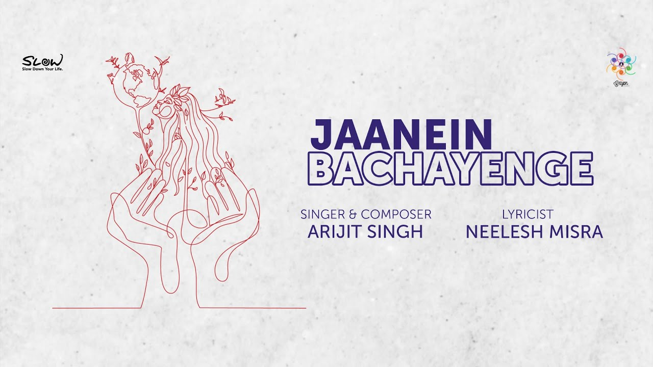 Jaanein Bachayenge   Arijit Singh   Neelesh Misra   Oriyon Music