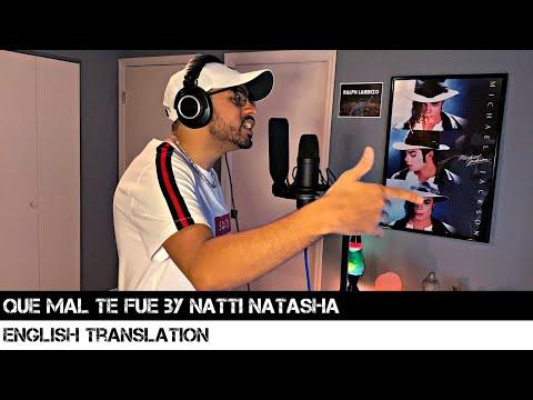 Que Mal Te Fue by Natti Natasha (ENGLISH TRANSLATION)