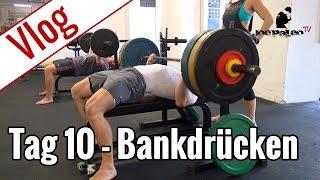 Tag 10 - Bankdrücken | Vlog 10-Wochen-Diät
