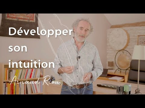 Développer son intuition - Arnaud Riou