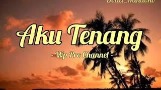 Download Pengen Ku Siji Nyanding Kowe Selawase || Aku Tenang (Lirik lagu)