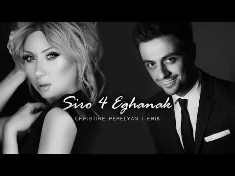 Erik & Christine Pepelyan  Siro 4 Eghanak   //New Song  2017//
