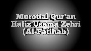 Gambar cover MUROTTAL Surah Al-Fatihah || Hafiz Usama Zehri
