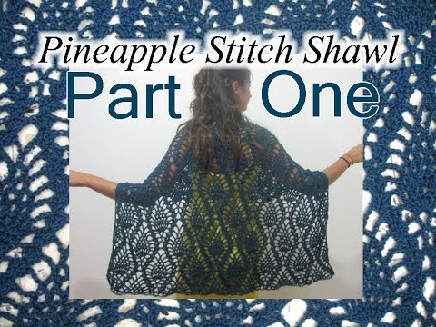 Pineapple Lace Shawl Crochet Tutorial Part 1 Youtube