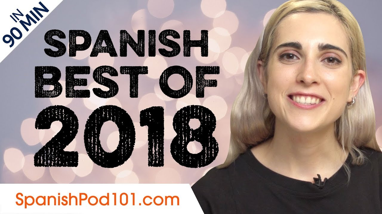 Learn Spanish in 90 minutes - The Best of 2018