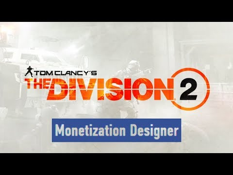 """The Division 2: NEW """"MONETIZATION DESIGNER"""" JOB with UBISOFT! Are You Worried?"""