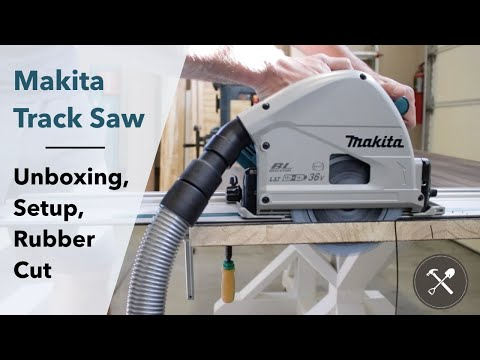 Makita Track Saw Unboxing & Setup / Guide Rail Connecting & Rubber Cutting