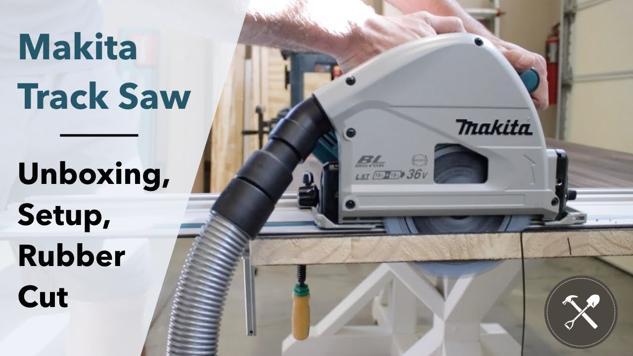 Makita Track Saw Unboxing Setup Guide Rail Connecting Rubber Cutting Youtube