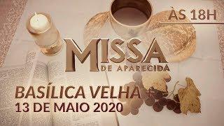 Baixar Missa   Basílica Velha de Aparecida 18h 13/05/2020