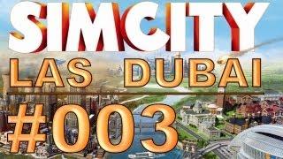SimCity: Las Dubai - #003 - Auf Tour mit Manni Müllmann - Let's Play [Deutsch / HD]
