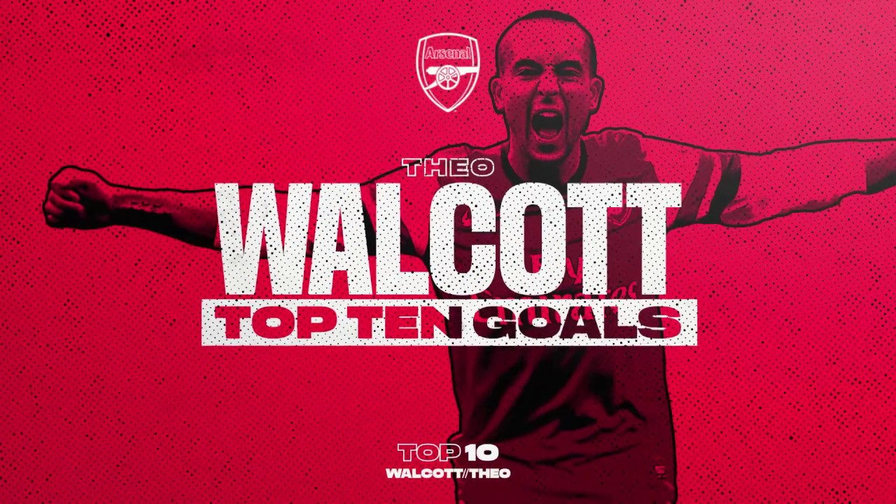 Theo, Theo, Theo! | Walcott's top 10 goals for Arsenal