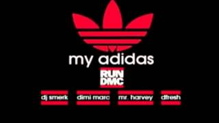 My Adidas (Moombahton Remix) - RUN DMC x DJ Smerk x DiMi Marc x Mr. Harvey x dFesh