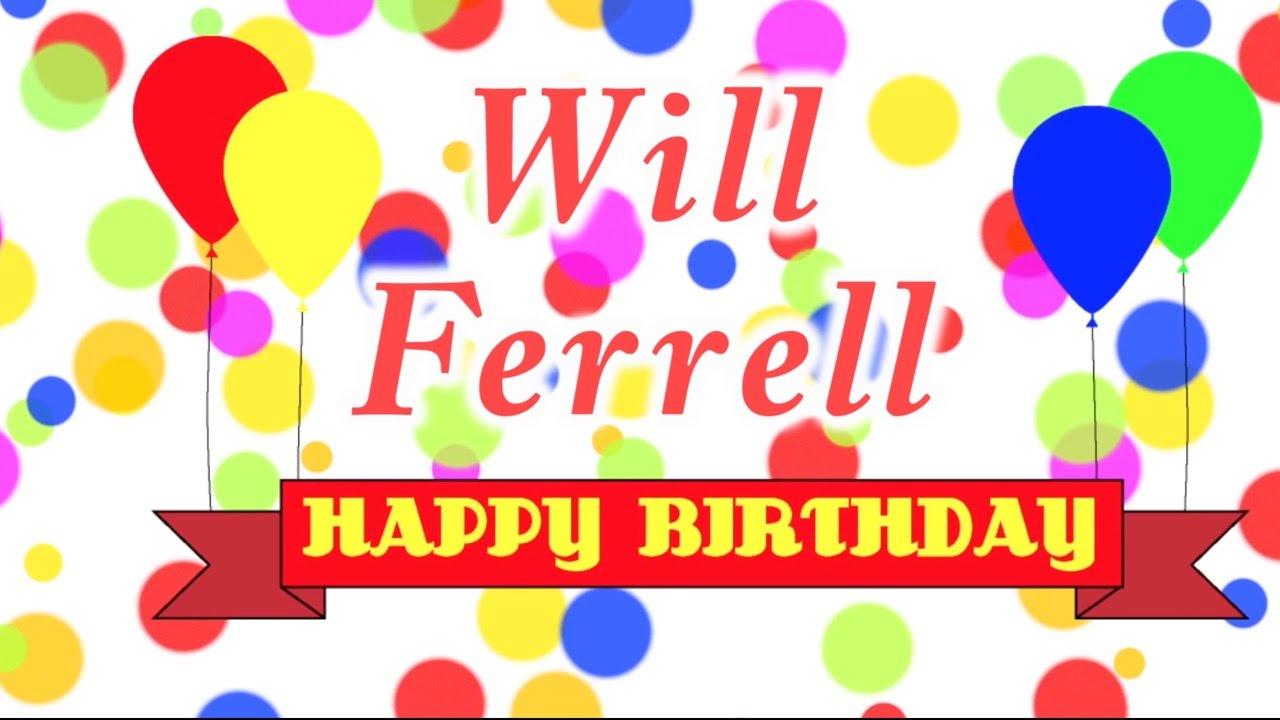 Happy birthday will ferrell song youtube sciox Gallery