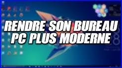 PERSONNALISER ET MODERNISER SON BUREAU DE PC