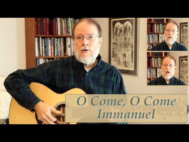 O Come O Come Immanuel