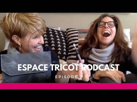 Espace Tricot Podcast - Episode 3