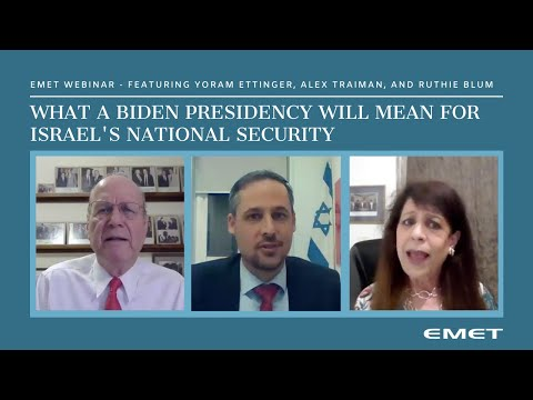 EMET Webinar - What A Biden Presidency Will Mean For Israel's National Security Concerns