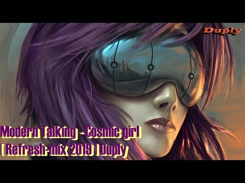 Modern Talking - Cosmic Girl [ Refresh-mix 2019 ] Duply