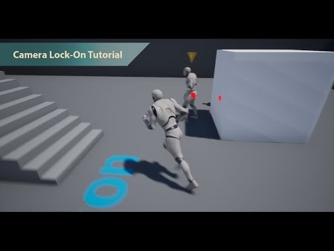 UE4 Camera Lock-On Tutorial | Beginner Friendly | Unreal Engine 4 16 1