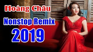 [HIT REMIX] Hoàng Châu - NONSTOP HIT DANCE REMIX