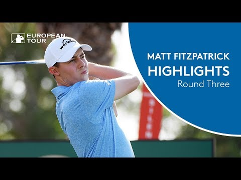 Matt Fitzpatrick Highlights | Round 3 | 2018 Abu Dhabi HSBC Golf Championship