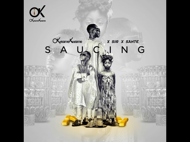Saucing- Okyeame Kwame ft. Sir x Sante (Official Video)