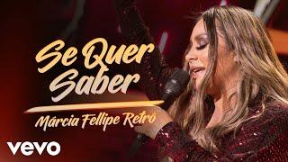 Márcia Fellipe - Se Quer Saber (Ao Vivo Em Fortaleza / 2019)
