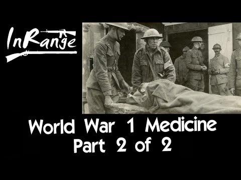 WW1 Battlefield Medicine - Part 2 of 2