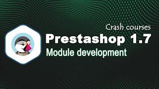 Prestashop 1.7 module developer Guide [Crash Course 2020]