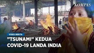 Nestapa India Dihantam Gelombang Covid 19 Kedua