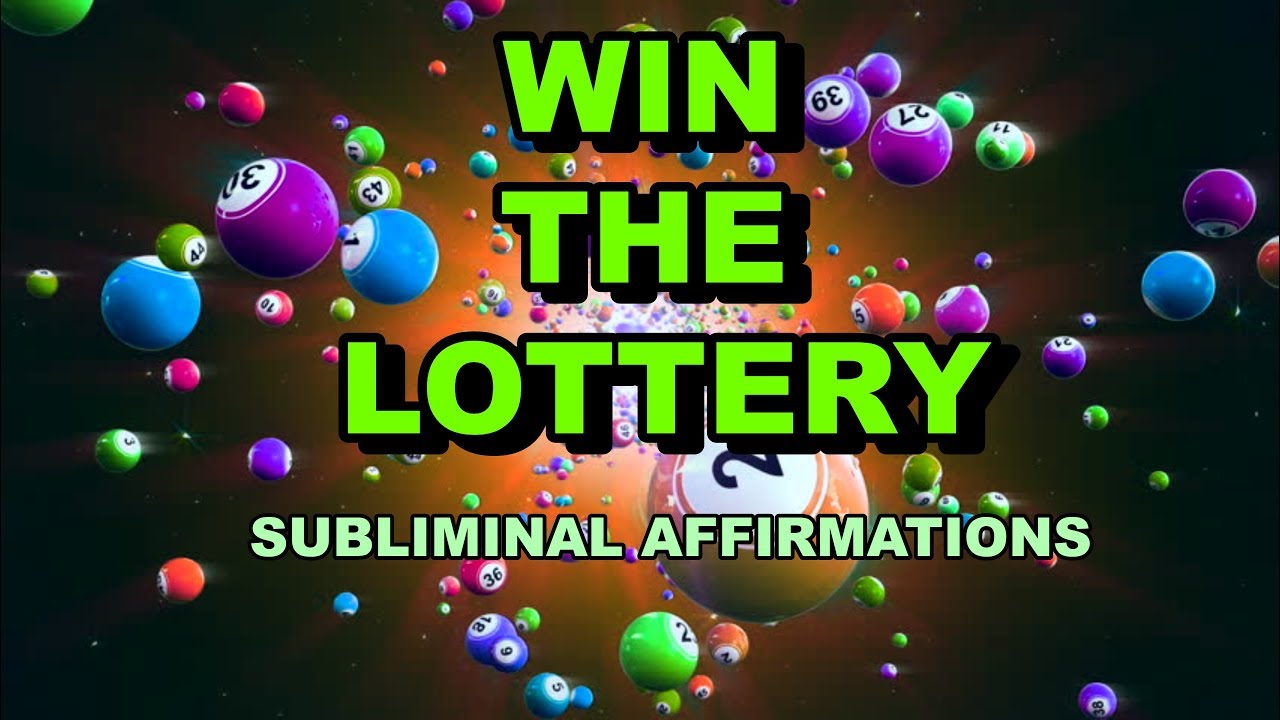 WIN THE LOTTERY: SUBLIMINAL AFFIRMATIONS FOR WINNING THE LOTTERY