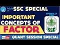 Quantitative Aptitude - Imp Concepts Of Factor for SSC Exams
